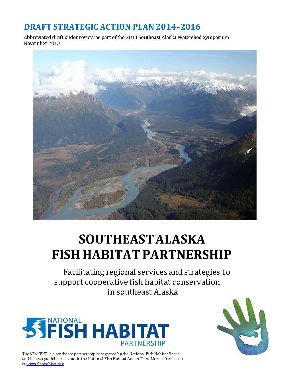 SEAKFHP shares draft strategic action plan at the 2013 SE AK Watershed Symposium and is looking for regional feedback!